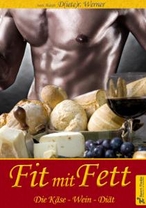 Ernährung neu gedacht von Dr. (Dieter) Werner: Fit mit Fett - Der Bestseller