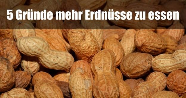 5 Gründe mehr Erdnüsse zu essen