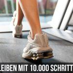 Gesund bleiben mit 10.000 Schritten am Tag