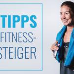 10 Tipps für Fitness-Einsteiger